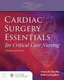 Cardiac Surgery Essentials for Critical Care Nursing Book