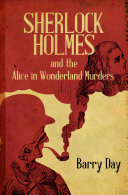 Sherlock Holmes and the Alice in Wonderland Murders