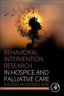 Behavioral Intervention Research In Hospice And Palliative Care Book PDF