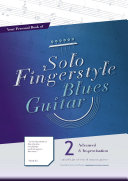 Your Personal Book of Solo Fingerstyle Blues Guitar 2 : Advanced & Improvisation