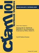 Studyguide for Statistical Methods in the Atmospheric Sciences by Wilks  Daniel S   ISBN 9780123850225
