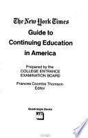 The New York Times Guide to Continuing Education in America