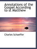Annotations Of The Gospel According To St Matthew Book PDF