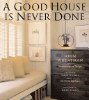 A Good House Is Never Done