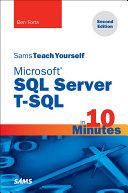 Microsoft SQL Server T SQL in 10 Minutes  Sams Teach Yourself