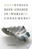 Does Ethics Have A Chance In A World Of Consumers