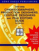 Cinematographers Production Designers Costume Designers And Film Editors Guide