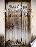 Gateways of the Three-Fold Nature of Man