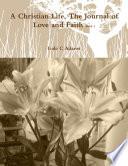 A Christian Life  The Journal of Love and Faith Book 1