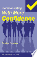Easy Step by Step Guide to Communicating with More Confidence