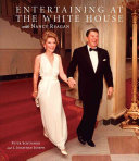 Entertaining at the White House with Nancy Reagan Book