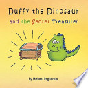 Duffy the Dinosaur and the Secret Treasure!
