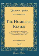 The Homiletic Review, Vol. 75