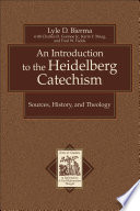 An Introduction To The Heidelberg Catechism Texts And Studies In Reformation And Post Reformation Thought