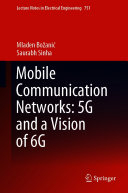 Mobile Communication Networks  5G and a Vision of 6G
