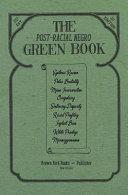 The Post racial Negro Green Book Book