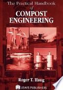 """The Practical Handbook of Compost Engineering"" by Roger Tim Haug"
