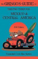 The Gringos Guide to Driving Through Mexico and Central America