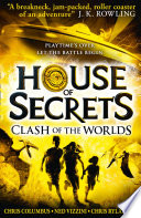Clash of the Worlds  House of Secrets  Book 3  Book