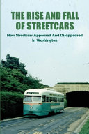 The Rise And Fall Of Streetcars