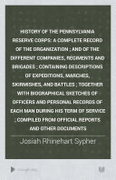History of the Pennsylvania Reserve Corps: A Complete Record ...