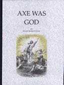 The Axe Was God