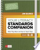 Your Literacy Standards Companion  Grades 6 8