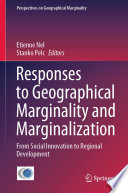 Responses to Geographical Marginality and Marginalization