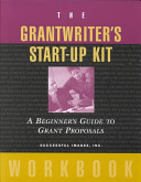 The Grantwriter s Start Up Kit  Kit Contains Video and Workbook