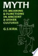 Myth  : Its Meaning and Functions in Ancient and Other Cultures