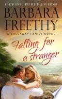 Falling For A Stranger (Callaways, #3)