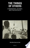 The Things Of Others Ethnographies Histories And Other Artefacts