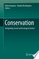 Conservation : Integrating Social and Ecological Justice
