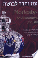 """Sefer ʻOz Ṿe-hadar Levushah: Modesty, an Adornment for Life: Halachos and Attitudes Concerning Tznius of Dress & Conduct"" by E. Falk"