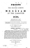 Proofs of the Second Coming of Messiah at the Passover in 1848  Third Ed  By      Aided by Thomas Parkin