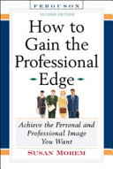 How to Gain the Professional Edge, Second Edition