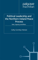 Political Leadership and the Northern Ireland Peace Process: ...