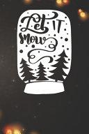 Let It Snow - Snow Bottle Notebook