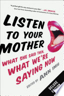 Listen to Your Mother Deluxe  : What She Said Then, What We're Saying Now