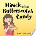 Miracle of the Butterscotch Candy