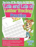 Lots and Lots of Letter Tracing Practice Trace Letters Of The Alphabet and Sight Words