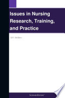 Issues in Nursing Research, Training, and Practice: 2011 Edition