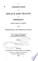 A Collection of Essays and Tracts in Theology, from Various Authors,with Biographical and Critical Notices