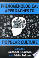 Phenomenological Approaches to Popular Culture Book
