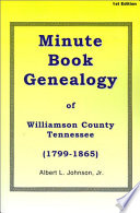 Minute Book Genealogy of Williamson County, Tennessee 1799-1865
