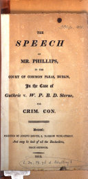 Speech of Mr. Phillips, Delivered in the Court of Common Pleas, Dublin, in the Case of Guthrie Versus Sterne