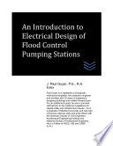 An Introduction to Electrical Design of Flood Control Pumping Stations Book