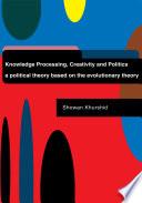 Knowledge Processing Creativity And Politics