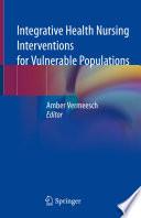 Integrative Health Nursing Interventions For Vulnerable Populations