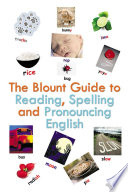 The Blount Guide to Reading  Spelling and Pronouncing English
